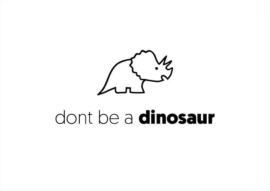 Don't be a Dinosaur – Start Using Video